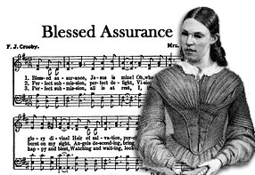 Fanny Crosby with image of Blessed Assurance hymn