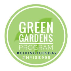 Green Gardens Program, #GivingTuesday #NYISE999